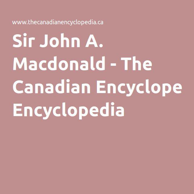 Sir John A. Macdonald - The Canadian Encyclopedia