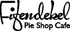 Fifendekel, can't go wrong with a pie shop.