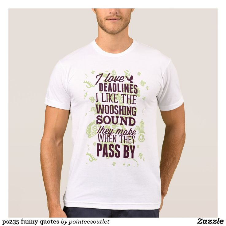 ps235 funny quotes tees #tees #tshirt #t-shirt #shirt #cool #clothing