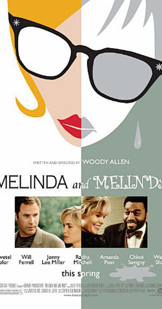 Directed by Woody Allen.  With Will Ferrell, Vinessa Shaw, Chiwetel Ejiofor, Wallace Shawn. Two alternating stories, one comedy and the other tragedy, about Melinda's…