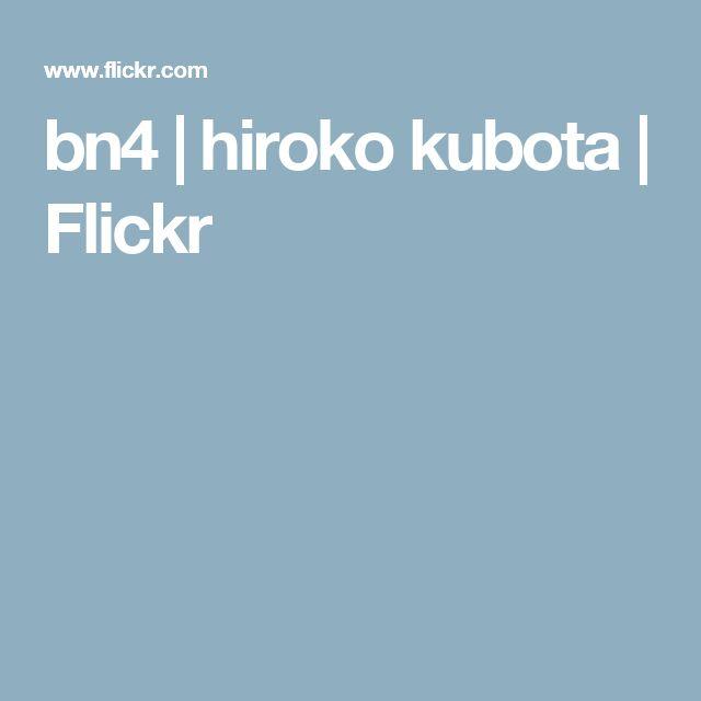 bn4 | hiroko kubota | Flickr