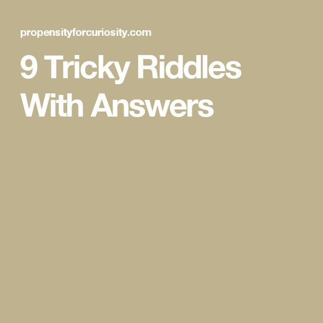 9 Tricky Riddles With Answers