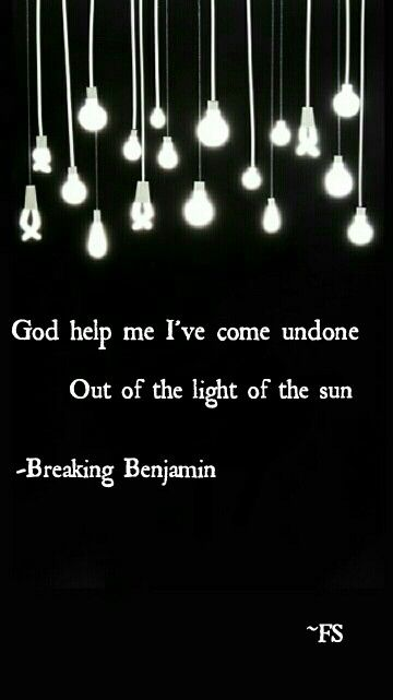 Give Me A Sign - Breaking Benjamin.  I heard this on the way home today.  Hadn't heard in a long time and at first, the nostalgia pleased me.  Then I cried.  It was stupid.