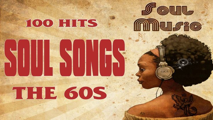 ✨ The 100 Greatest Soul Songs Of The 60's ✨  Unforgettable Classic Soul ...