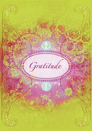 GRATITUDE ~ A UNIVERSAL LAW!  Developing an attitude of gratitude is one of the most critical issues that you can do to manifest far more blessings that you desire into your life.