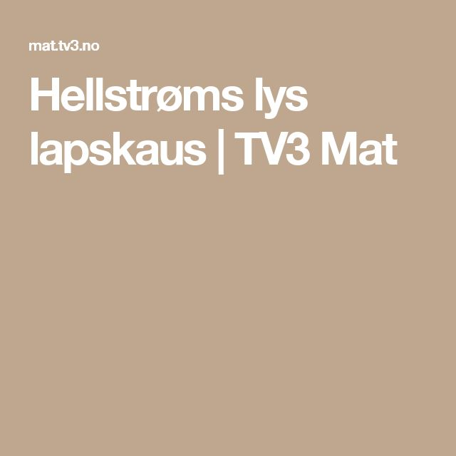 Hellstrøms lys lapskaus   TV3 Mat