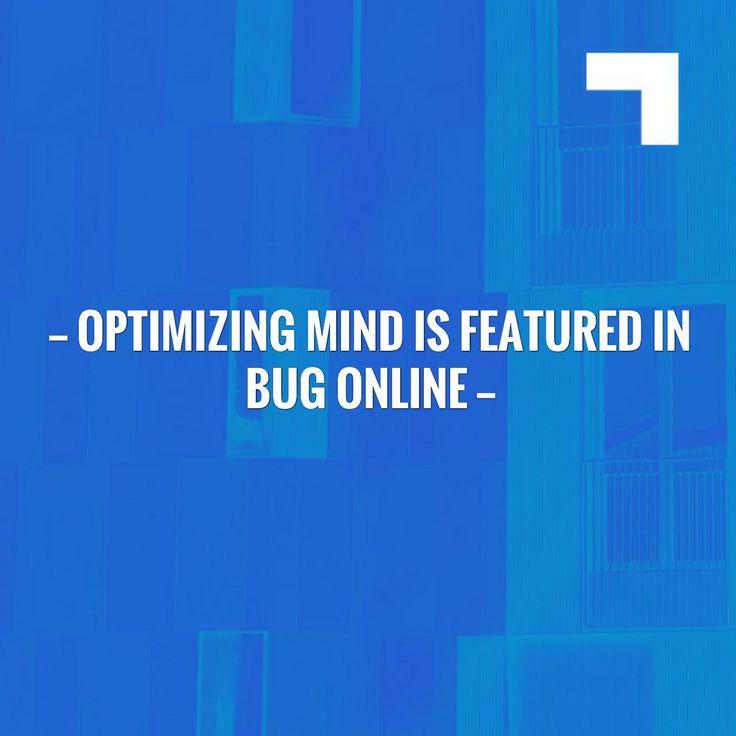 Read more on my blog 👉 Optimizing Mind is featured in Bug Online  http://optimizingmind.com/om-featured-in-bug-online/?utm_campaign=crowdfire&utm_content=crowdfire&utm_medium=social&utm_source=pinterest