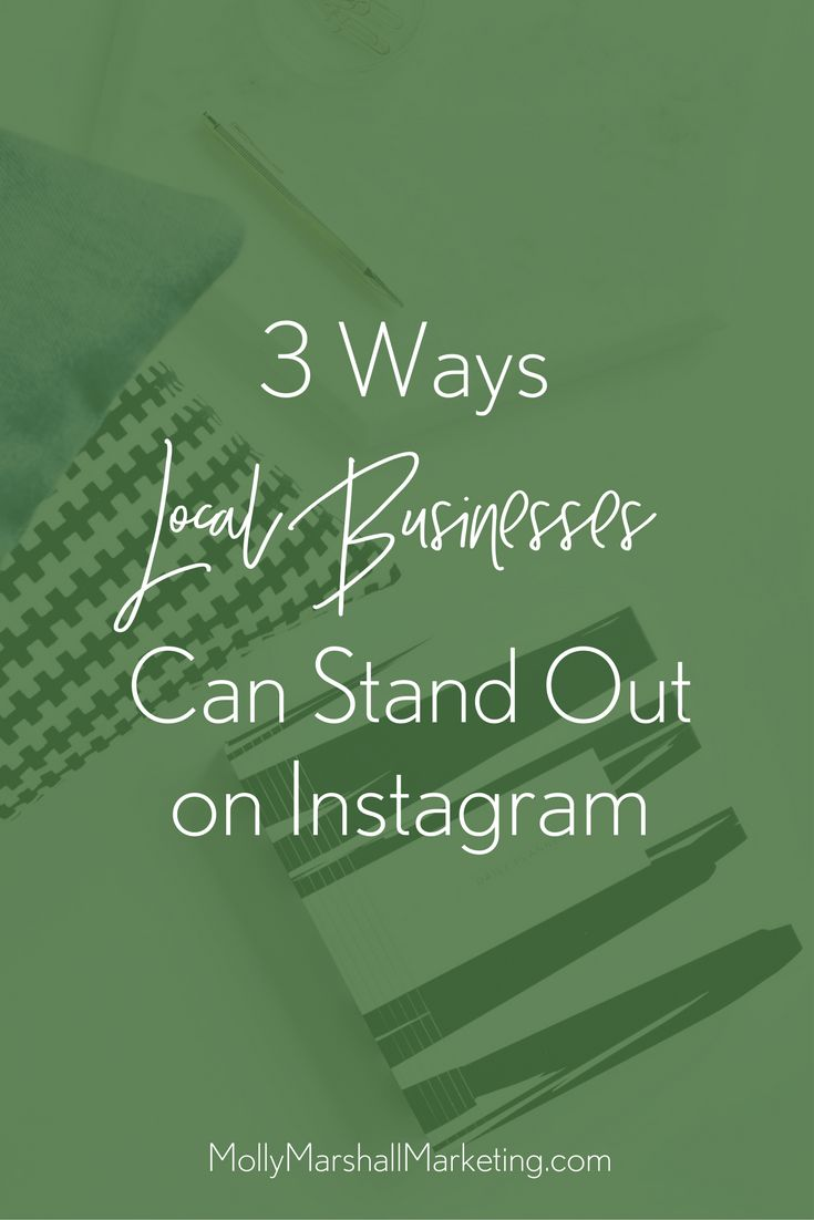 3 Ways Your Local #Business Can Stand Out On #Instagram! // Molly Marshall Marketing