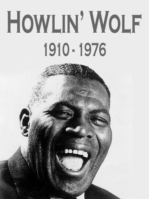 Chester Burnett aka Howlin' Wolf  1910 - 1976