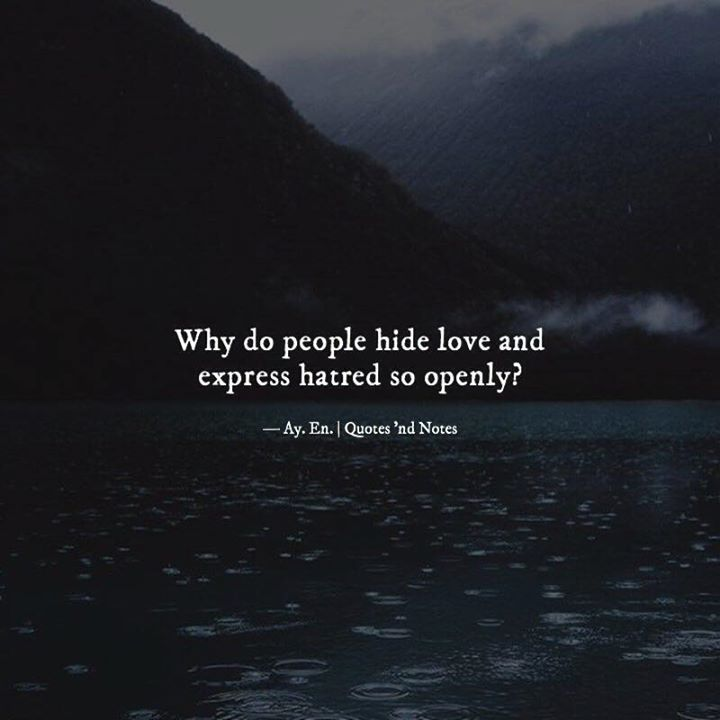Why do people hide love and express hatred so openly? — Ay. En. Writes | Quotes 'nd Notes —via http://ift.tt/2eY7hg4