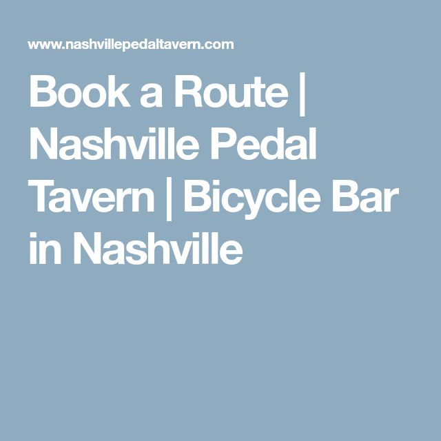 Book a Route   Nashville Pedal Tavern   Bicycle Bar in Nashville