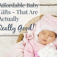 The best Baby Gifts – That Are actually Affordable!