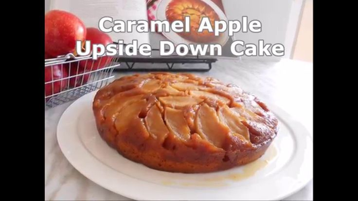 I tried Anna Olson's recipe and it turned out great!!! Caramel Apple Upside Down Cake