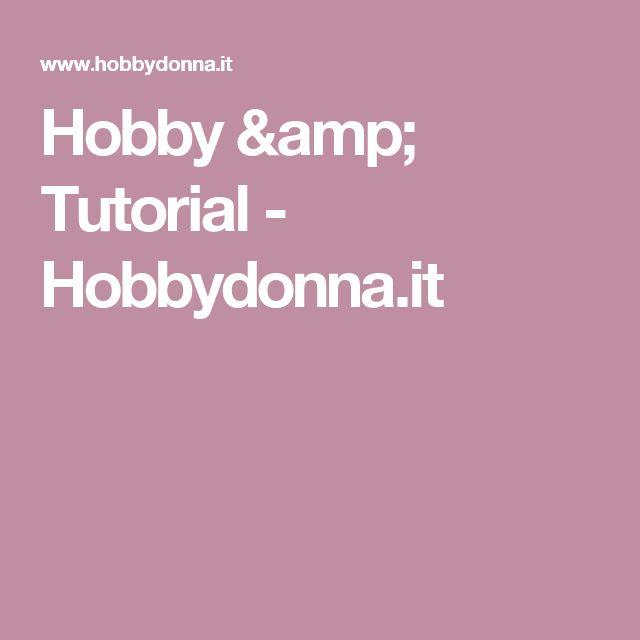 Hobby & Tutorial - Hobbydonna.it