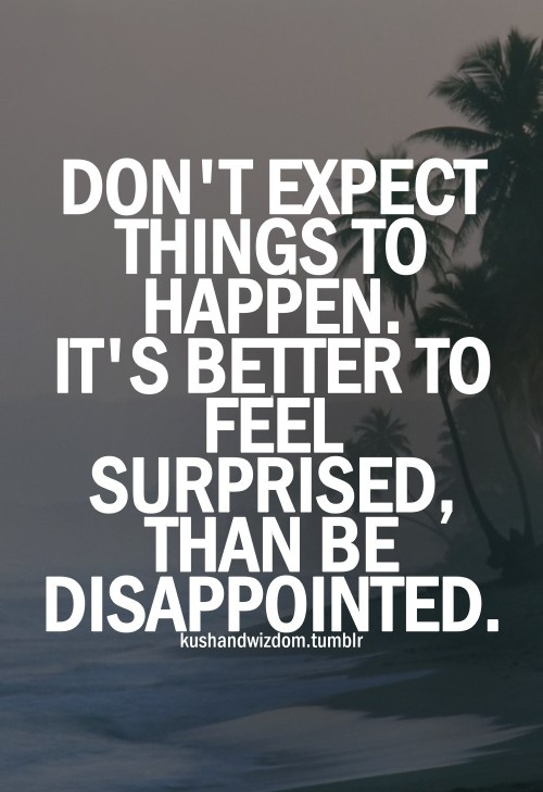 No Expectations Thoughts, Expectation Quotes, Life, Inspiration, Truth ...