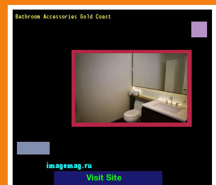 Bathroom Accessories Gold Coast Techieblogie Info