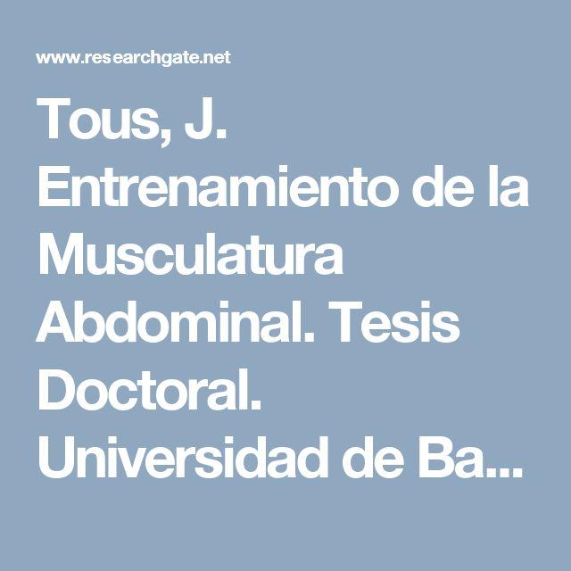 Tous, J. Entrenamiento de la Musculatura Abdominal. Tesis Doctoral. Universidad de Barcelona, 2001. (PDF Download Available)