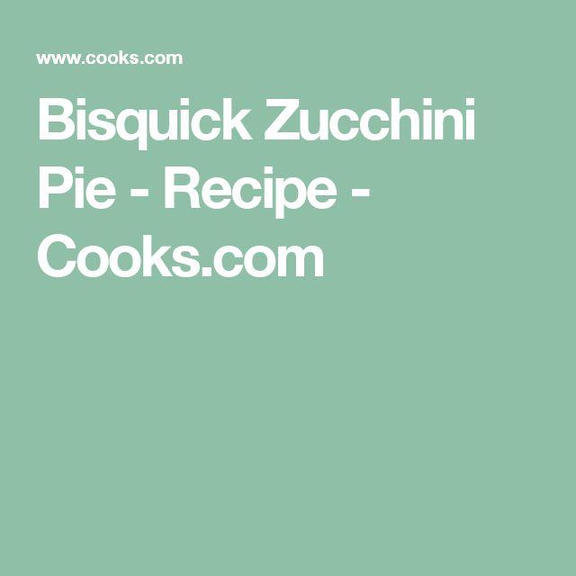 Bisquick Zucchini Pie - Recipe - Cooks.com