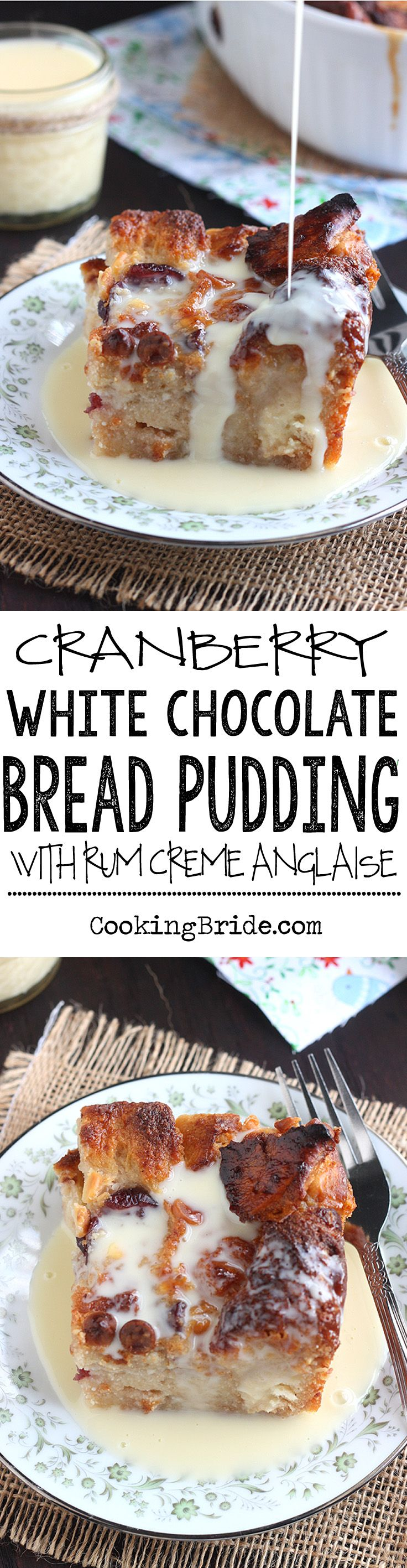 White chocolate cranberry bread pudding is over the top delicious when drizzled with warm rum creme anglaise sauce.