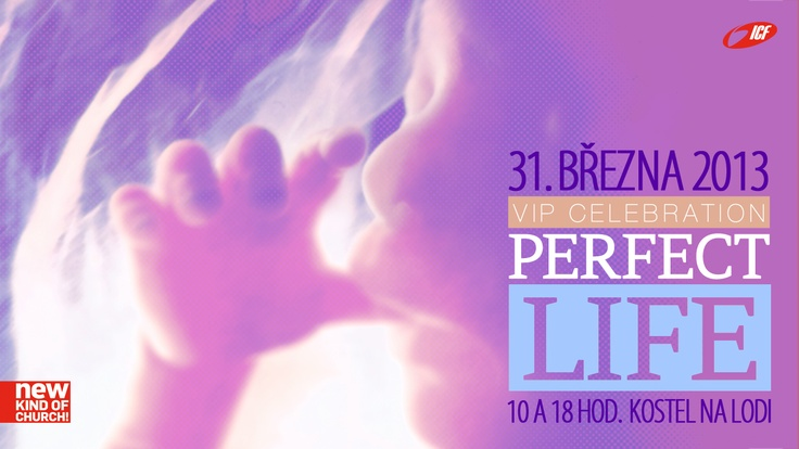 Perfect life - 31.03.2013