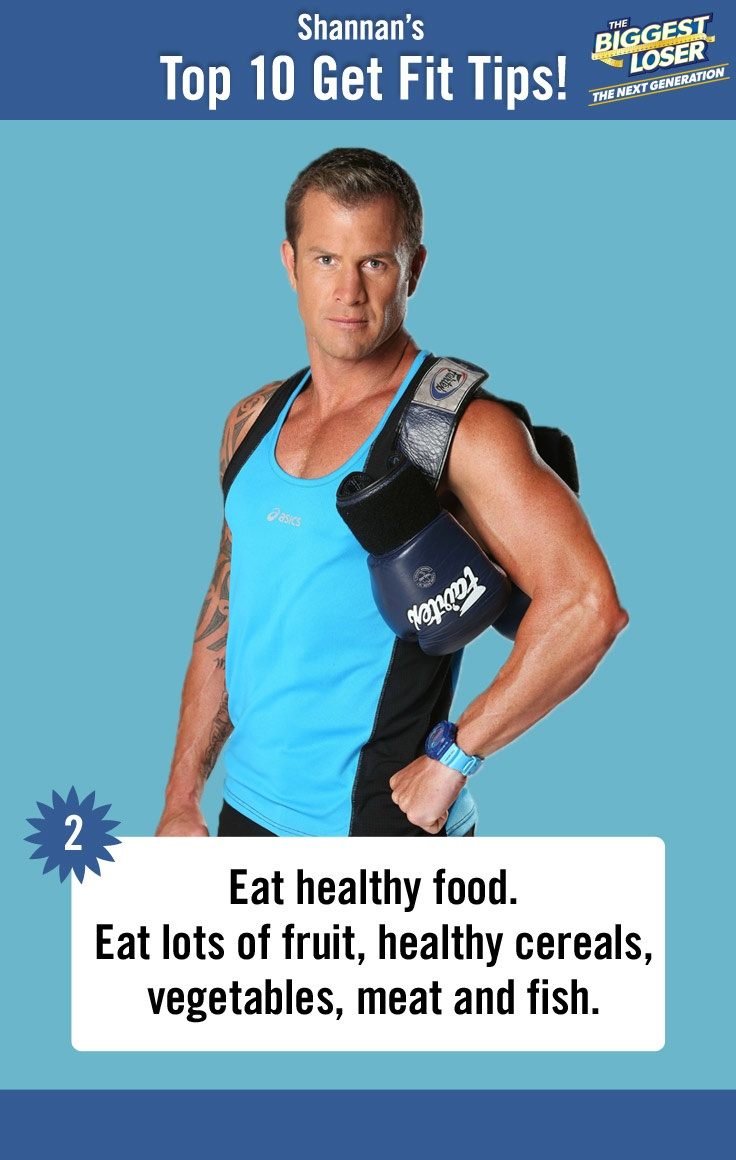 Shannan Ponton's Top 10 Get Fit Tips | 2. Eat healthy food. Eat lots of fruit, healthy cereals, vegetables, meat and fish.