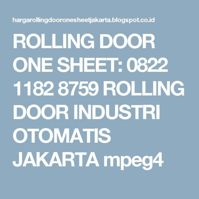 ROLLING DOOR ONE SHEET: 0822 1182 8759 ROLLING DOOR INDUSTRI OTOMATIS  JAKARTA mpeg4