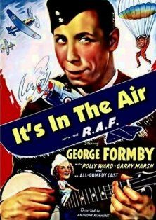 "George Takes the Air (1938) ""It's in the Air"" (original title) Stars: George Formby, Polly Ward, Jack Hobbs, Michael Shepley ~ Director: Anthony Kimmins"