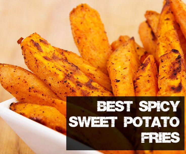 best spicy sweet potato fries.  Wonderful! Just cook at a lower temperature.