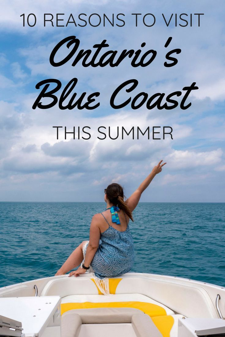10 Reasons To Visit Ontario S Blue Coast This Summer Ontario