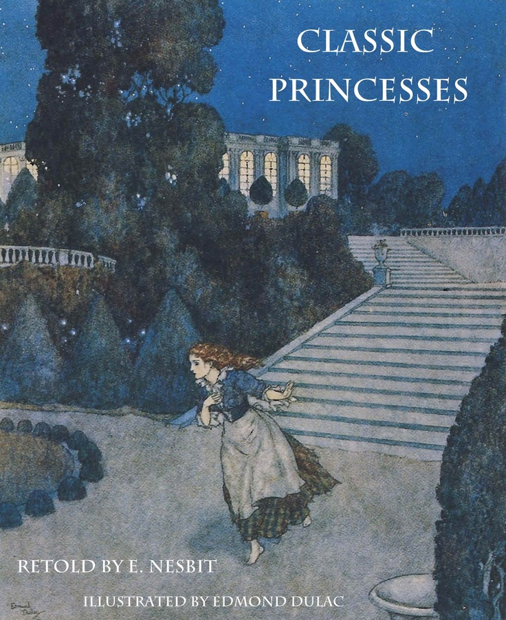 Classic Princesses by E. Nesbit, illustrated by Dulac. Long before there were Disney Princesses, there were Nesbit Princesses. Here E. Nesbit retells the stories of Cinderella, Sleeping Beauty, and Beauty and the Beast. From the author who inspired C.S. Lewis and J.K. Rowling.