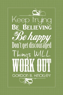 Things WILL work out.: Presidents Hinckley, Inspiration, Church, Keep Tried Quotes, Work Outs, Things, Favorite Quotes, Living, Dust Covers