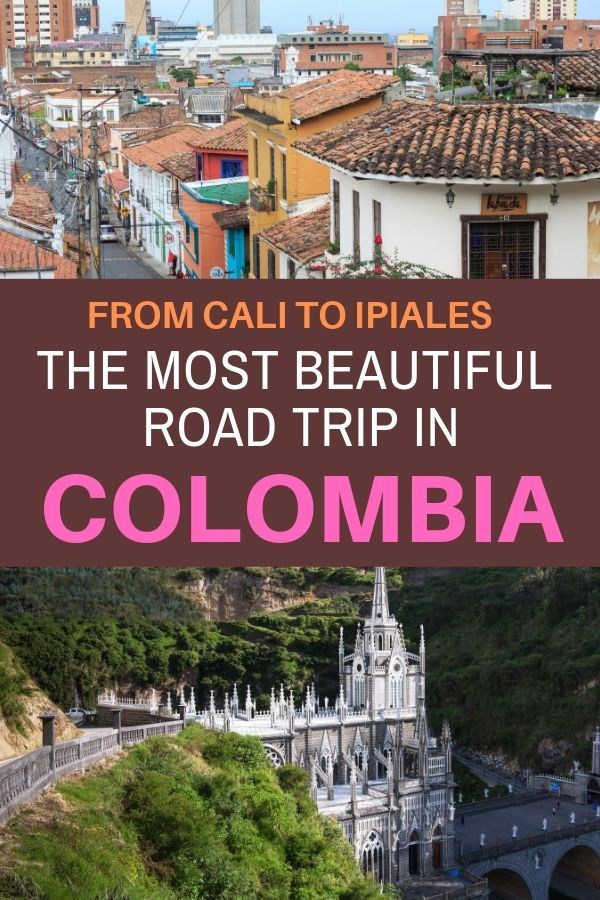 From Cali To Ipiales The Most Beautiful Road Trip In Colombia