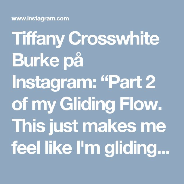 """Tiffany Crosswhite Burke på Instagram: """"Part 2 of my Gliding Flow. This just makes me feel like I'm gliding and it flows nicely for me. This Flow is not necessarily for my clients…"""" • Instagram"""