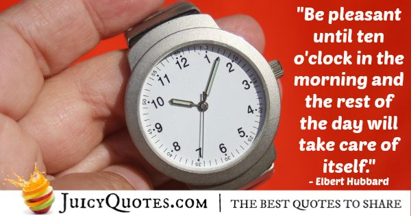 Good Morning Quote - Elbert Hubbard