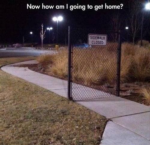 Trottoir fermé – Comment vais-je rentrer à la maison maintenant ?