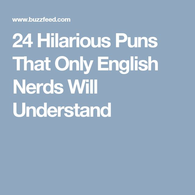 24 Hilarious Puns That Only English Nerds Will Understand