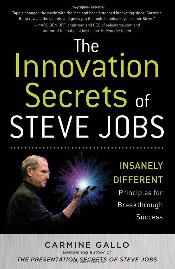 The Innovation Secrets of Steve Jobs: Insanely Different Principles for Breakthrough Success: Carmine Gallo: 9780071748759: Amazon.com: Books