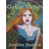 The Goblin Market (Into the Green Book 1) (Kindle Edition)By Jennifer Hudock