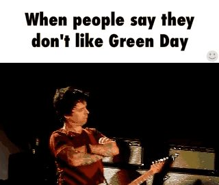 "I remember once, our I.C.T teacher was talking about making our own websites and said ""There's a girl making a Green Day website."" and the majority of the class said ""Who's that?"" I faced palmed and died inside. A lot, it made me think about how shit my generation is. :("