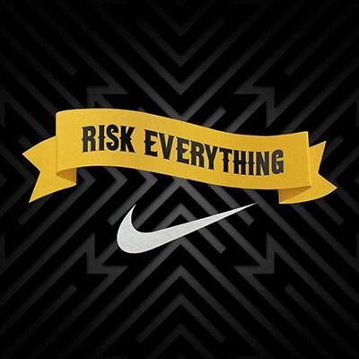 Risk Everything ~ Nike ~