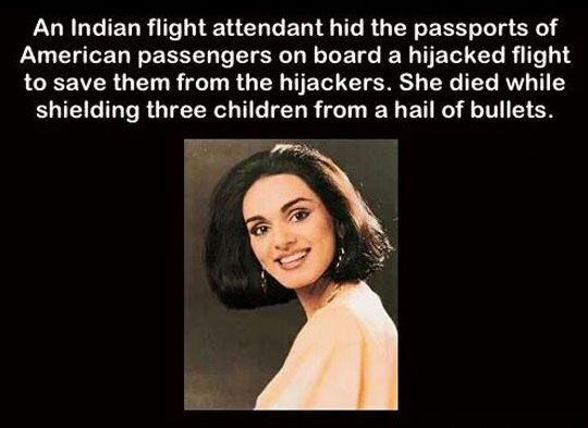 This woman's name was Neerja Bhanot, and she was only 22 years old. She was posthumously awarded the Ashoka Chakra, India's highest gallantry award for bravery in the face of the enemy during peace time.