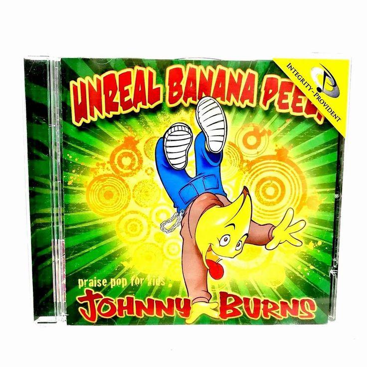 Unreal Banana Peel Johnny Burns Cd Music Songs Praise Pop For Kids Brand New