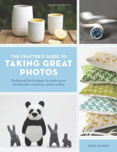 Crafter's Guide to Taking Great Photos