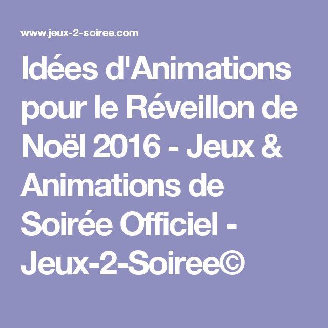 Idées d\u0027Animations pour le Réveillon de Noël 2016 , Jeux \u0026 Animations de  Soirée