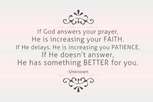 truth: Quality Time, The Lord, God Plans, Remember This, God Time, God Is Good, So True, Have Faith, Unanswered Prayer