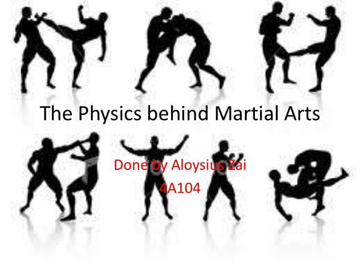 the-physics-behind-martial-arts by Aloysius Zai via Slideshare