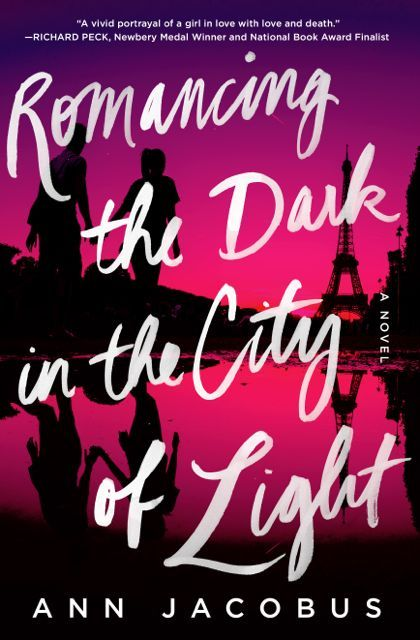 Cover for YA thriller ROMANCING THE DARK IN THE CITY OF LIGHT by Ann Jacobus (Thomas Dunne Books/St. Martin's Griffin/Macmillan)