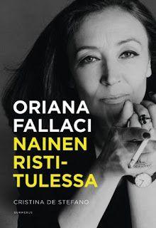 Ullan Luetut kirjat: Oriana Fallaci -  Nainen ristitulessa