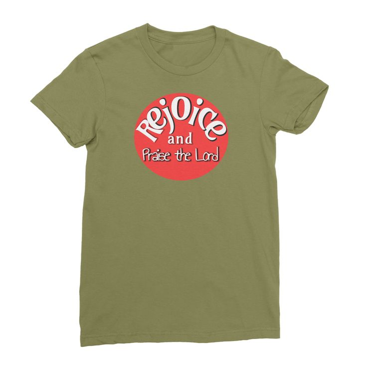 Rejoice and Praise the Lord female T-Shirt