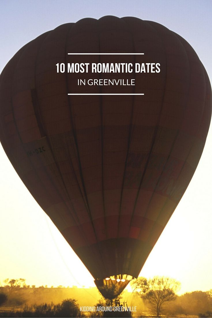 This is a list of the top 10 romantic dates in Greenville. Check out the hot air balloon rides! via @kidaroundsc